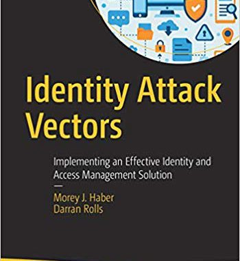 Identity Attack Vectors, by Haber and Rolls